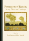 Formations of Identity : Society, Politics and Landscape - eBook