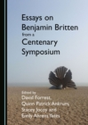 None Essays on Benjamin Britten from a Centenary Symposium - eBook