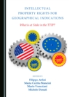 Intellectual Property Rights for Geographical Indications : What is at Stake in the TTIP? - eBook