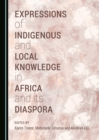 Expressions of Indigenous and Local Knowledge in Africa and its Diaspora - eBook