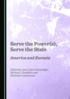 None Serve the Power(s), Serve the State : America and Eurasia - eBook