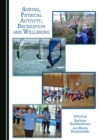 None Ageing, Physical Activity, Recreation and Wellbeing - eBook