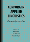 None Corpora in Applied Linguistics : Current Approaches - eBook