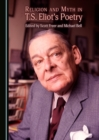 Religion and Myth in T.S. Eliot's Poetry - eBook