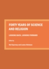 Forty Years of Science and Religion : Looking Back, Looking Forward - eBook