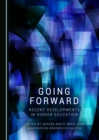 Going Forward : Recent Developments in Higher Education - eBook