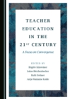 Teacher Education in the 21st Century : A Focus on Convergence - eBook