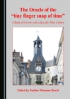 "The Oracle of the ""tiny finger snap of time"" : A Study of Novels with a Specific Time Culture - eBook"