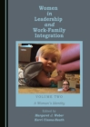 Women in Leadership and Work-Family Integration Volume Two : A Woman's Identity - eBook