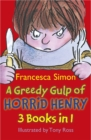 A Greedy Gulp of Horrid Henry 3-in-1 : Horrid Henry Abominable Snowman/Robs the Bank/Wakes the Dead - Book