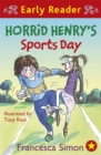 Horrid Henry Early Reader: Horrid Henry's Sports Day : Book 17 - Book