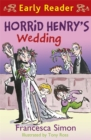Horrid Henry Early Reader: Horrid Henry's Wedding : Book 27 - Book