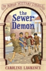 The Roman Mystery Scrolls: The Sewer Demon : Book 1 - Book