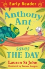 Early Reader: Anthony Ant Saves the Day - Book