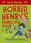 Horrid Henry's Fearsome Four : Four favourite Early Reader stories - eBook