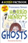 Horrid Henry's Ghosts : A Horrid Factbook - eBook