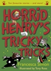Horrid Henry's Tricky Tricks : Ten Favourite Stories - and more! - eBook