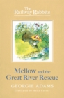 Railway Rabbits: Mellow and the Great River Rescue : Book 6 - Book