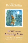 Railway Rabbits: Berry and the Amazing Maze : Book 12 - Book