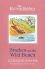 Railway Rabbits: Bracken and the Wild Bunch : Book 11 - Book