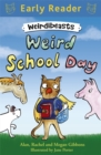 Early Reader: Weirdibeasts: Weird School Day : Book 1 - Book