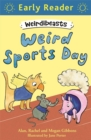 Early Reader: Weirdibeasts: Weird Sports Day : Book 2 - Book