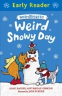 Early Reader: Weirdibeasts: Weird Snowy Day : Book 4 - Book