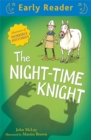 Early Reader: The Night-Time Knight - Book