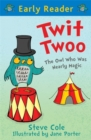 Early Reader: Twit Twoo : The Owl Who Was Nearly Magic - Book