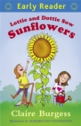 Early Reader: Lottie and Dottie Sow Sunflowers - Book
