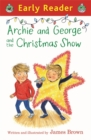 Early Reader: Archie and George and the Christmas Show - Book