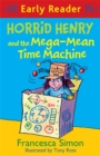 Horrid Henry Early Reader: Horrid Henry and the Mega-Mean Time Machine : Book 34 - Book
