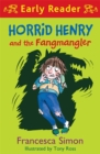 Horrid Henry Early Reader: Horrid Henry and the Fangmangler : Book 36 - Book