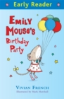 Early Reader: Emily Mouse's Birthday Party - Book