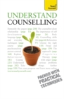 Understand Counselling : Learn Counselling Skills For Any Situations - Book