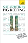 Get Started In Pig Keeping : How to raise happy pigs in your outdoor space - Book