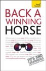 Back a Winning Horse : An introductory guide to betting on horse racing - Book