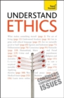 Understand Ethics: Teach Yourself : Making Sense of the Morals of Everyday Living - Book
