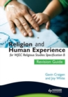 Religion and Human Experience Revision Guide for WJEC GCSE Religious Studies Specification B, Unit 2 - Book