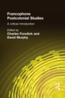 Francophone Postcolonial Studies : A critical introduction - eBook