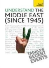 Understand the Middle East (since 1945) : Teach Yourself - eBook