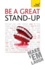 Be a Great Stand-up : How to master the art of stand up comedy and making people laugh - eBook
