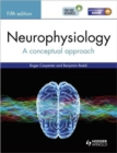 Neurophysiology : A Conceptual Approach, Fifth Edition - Book