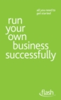 Run Your Own Business Successfully: Flash - eBook
