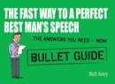 The Fast Way to a Perfect Best Man's Speech: Bullet Guides - eBook