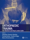 Orthopaedic Trauma : The Stanmore and Royal London Guide - Book