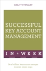 Successful Key Account Management in a Week : Be a Brilliant Key Account Manager in Seven Simple Steps - eBook