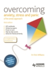 Overcoming Anxiety, Stress and Panic: A Five Areas Approach - eBook
