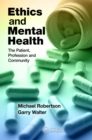 Ethics and Mental Health : The Patient, Profession and Community - eBook