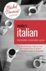 Insider's Italian: Intermediate Conversation Course (Learn Italian with the Michel Thomas Method) : Book, Audio and Interactive Practice - Book